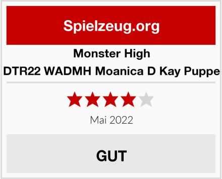 Monster High DTR22 WADMH Moanica D Kay Puppe Test