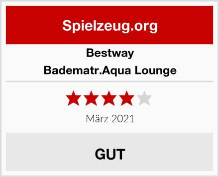 Bestway Badematr.Aqua Lounge Test