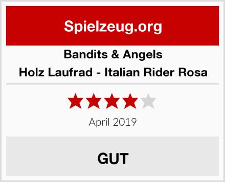 Bandits & Angels Holz Laufrad - Italian Rider Rosa Test