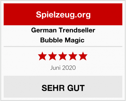 German Trendseller Bubble Magic  Test