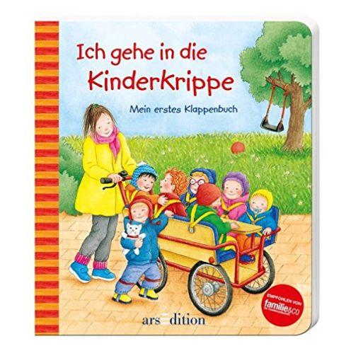arsEdition Ich gehe in die Kinderkrippe: Mein erstes Klappenbuch